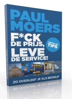 F*ck de prijs, leve de service - Paul Moers